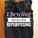 Upcycling downcycling and repurposing our waste